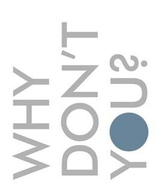 Why Don't You? – 50 project briefs from leading creatives to inspire your next project