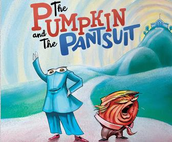 Trump's election in a children's book: The Pantsuit & Pumpkin
